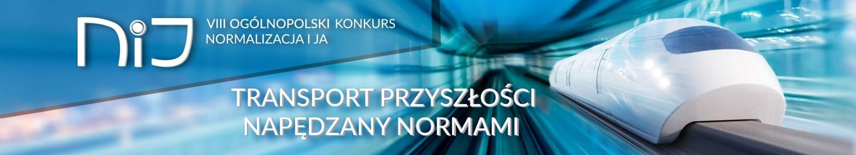 """VIII Ogólnopolski Konkurs :Normalizacja i ja"""" Transport przyszłości napędzany normami"""